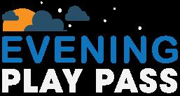 EveningPlayPass